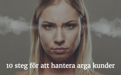 10 steg för att hantera arga kunder