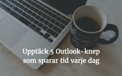 5 Outlook-tips du måste kunna