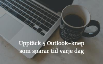 5 Outlook-tips du måste kunna